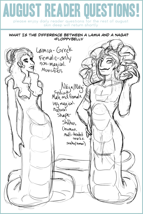 Never call a Lamia a Naga and vice versa. They are very particular about that.